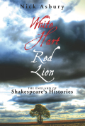White Hart Red Lion: The England of Shakespeare's Histories 9781849439329