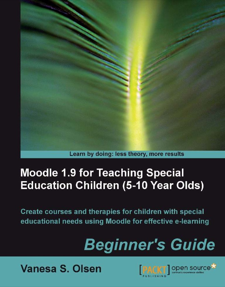 Moodle 1.9 for Teaching Special Education Children (5-10 Year Olds) Beginner's Guide
