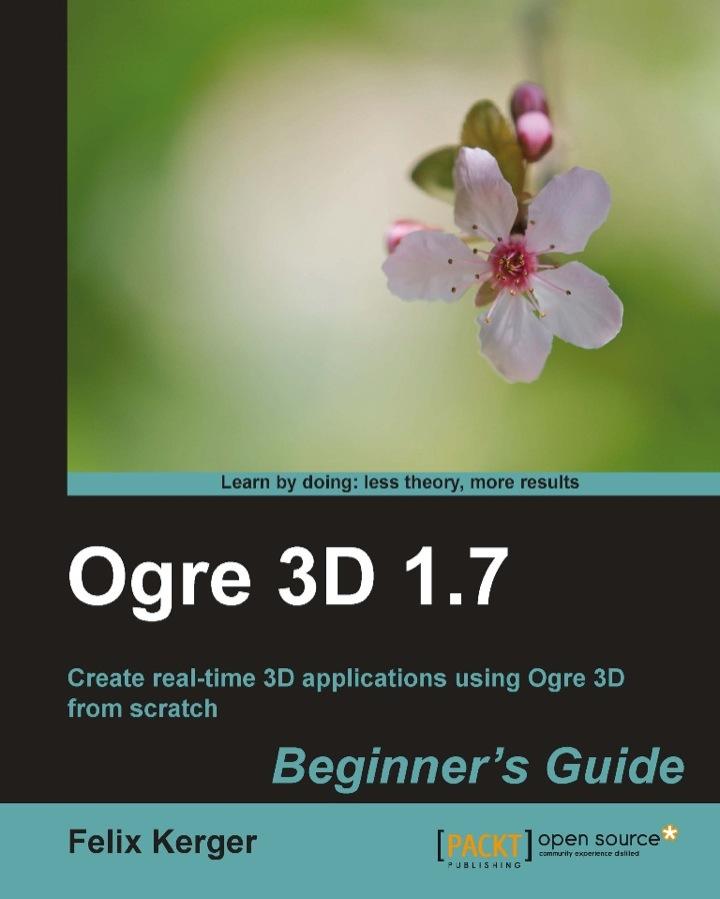 Ogre 3D 1.7 Beginner's Guide