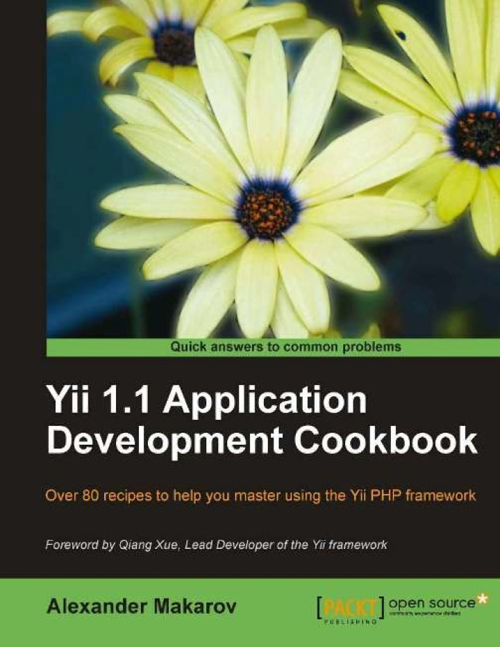 Yii 1.1 Application Development Cookbook: .