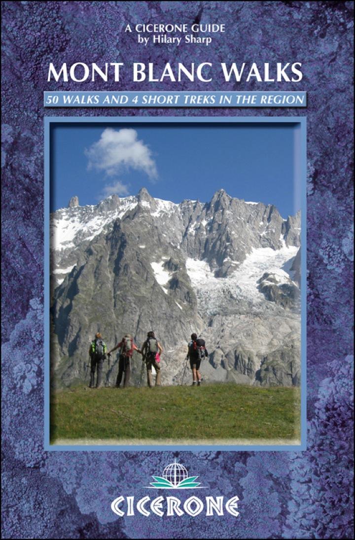 Mont Blanc Walks: 50 Walks and 4 Short Treks