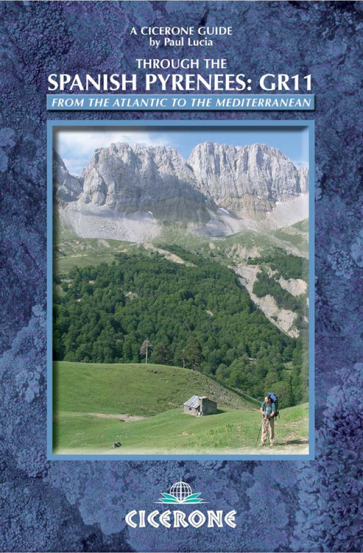 Through the Spanish Pyrenees: GR11: A Long-Distance Footpath - La Senda