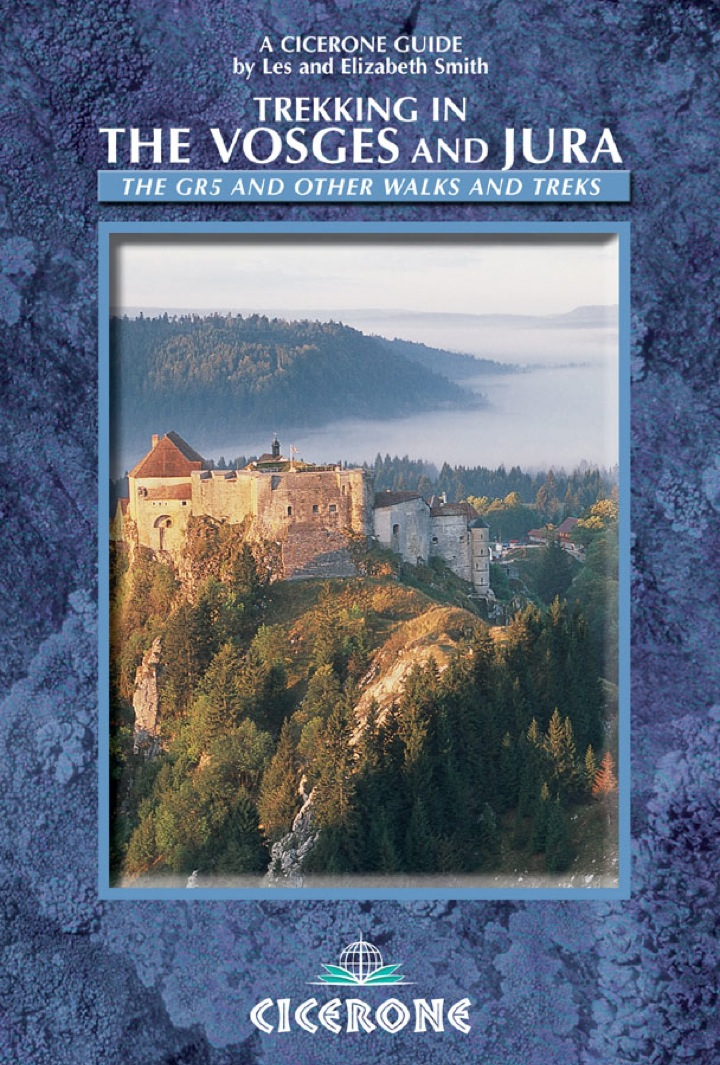 Trekking in the Vosges and Jura: The GR5 and other walks and treks