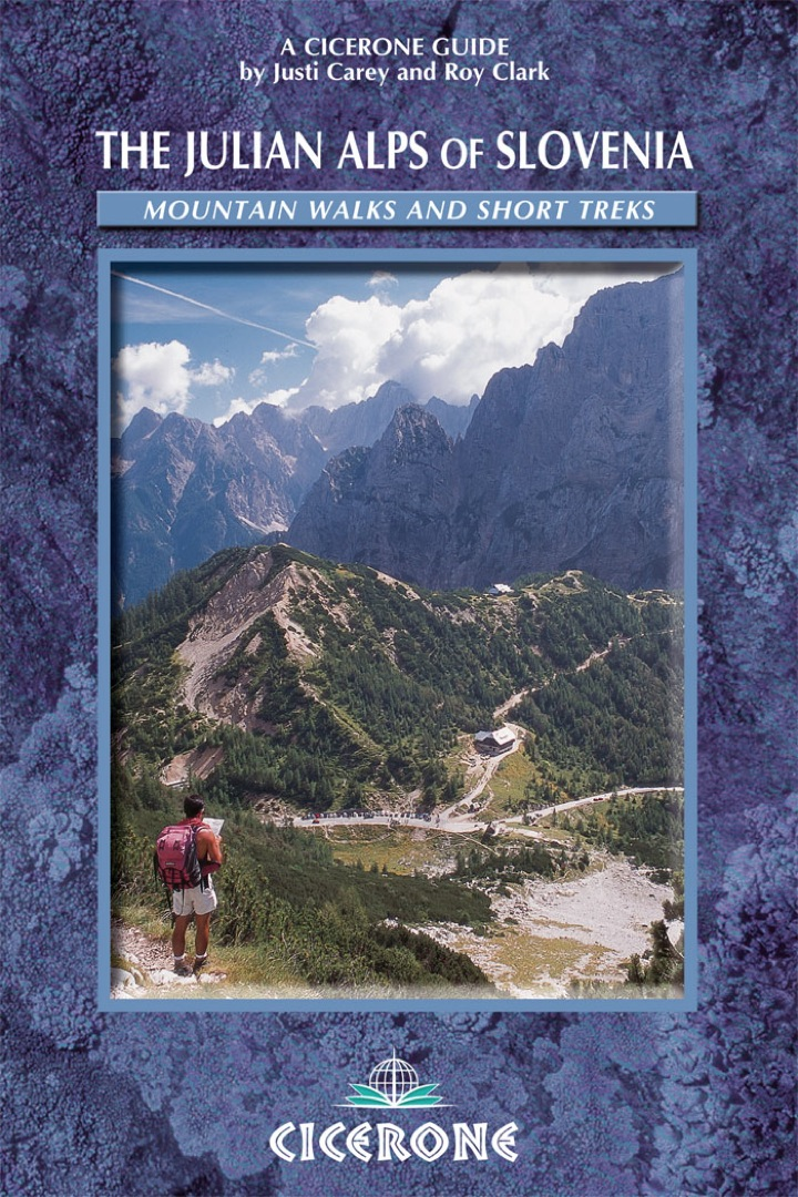 The Julian Alps of Slovenia: Mountain routes and short treks