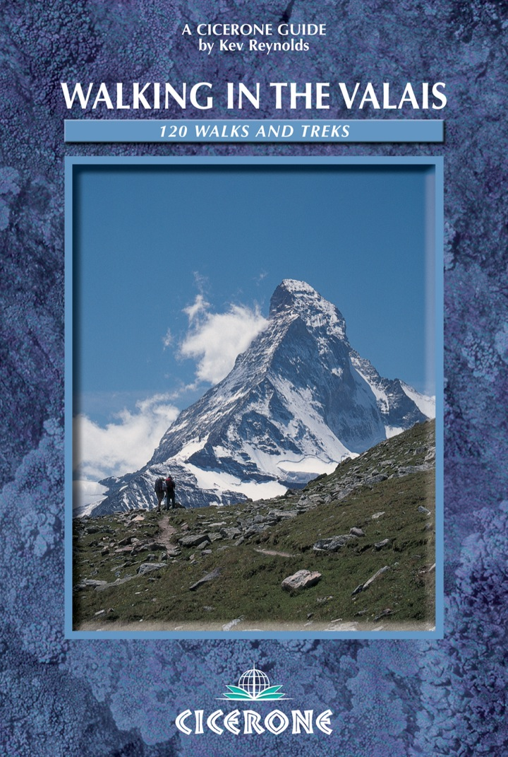 Walking in the Valais - Switzerland: 120 walks and treks