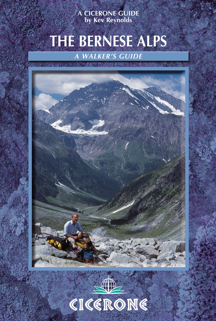 The Bernese Alps - Switzerland: A walker's guide
