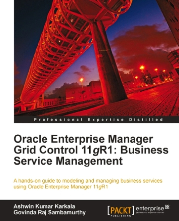Oracle Enterprise Manager Grid Control 11g R1: Business Service Management