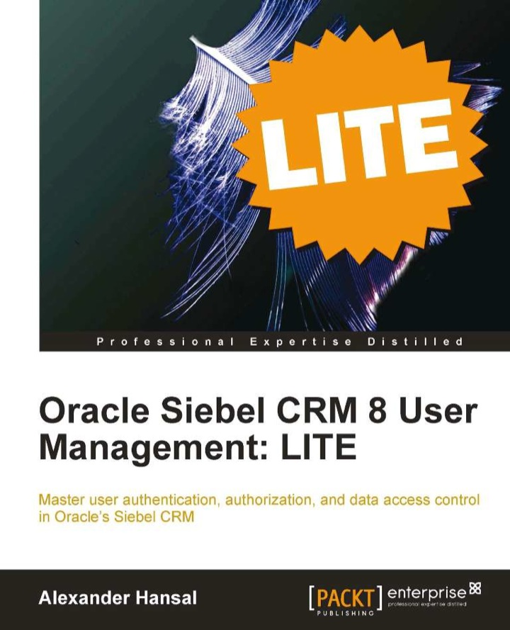 Oracle Siebel CRM 8 User Management: LITE