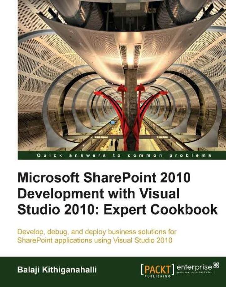 Microsoft SharePoint 2010 Development with Visual Studio 2010 : Expert Cookbook