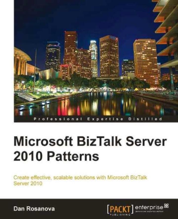 Microsoft BizTalk Server 2010 Patterns
