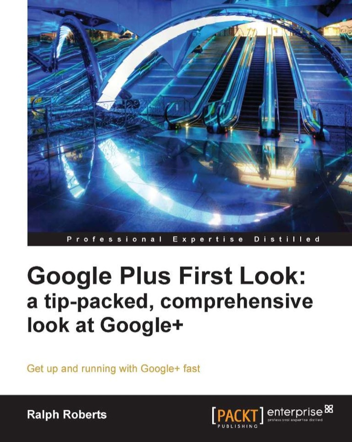 Google Plus First Look: a tip-packed, comprehensive look at Google