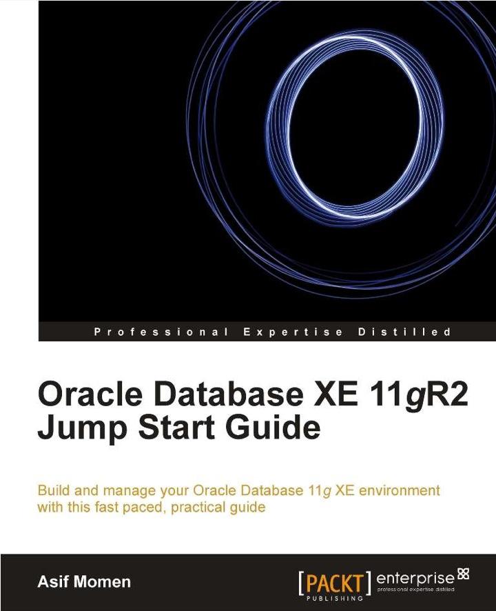 Oracle Database XE 11gR2 Jump Start Guide