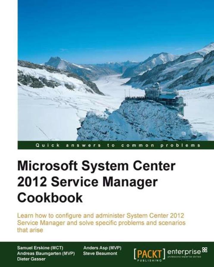 Microsoft System Center 2012 Service Manager Cookbook