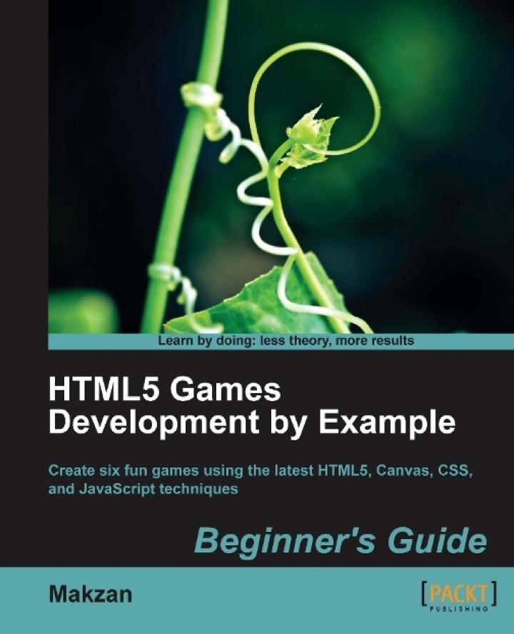HTML5 Games Development by Example Beginner's Guide: Beginner's Guide