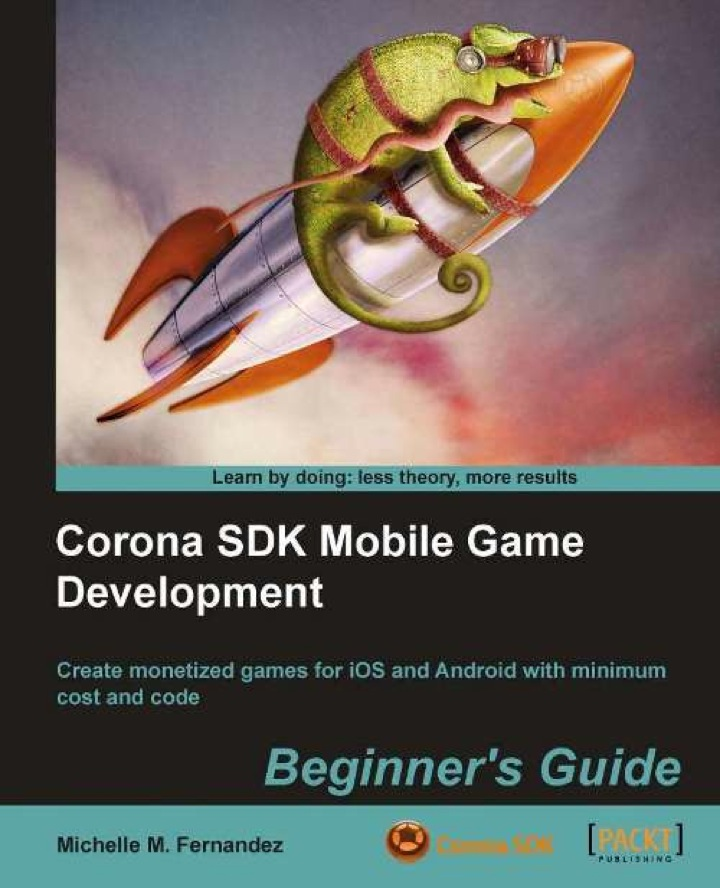 Corona SDK Mobile Game Development Beginner's Guide