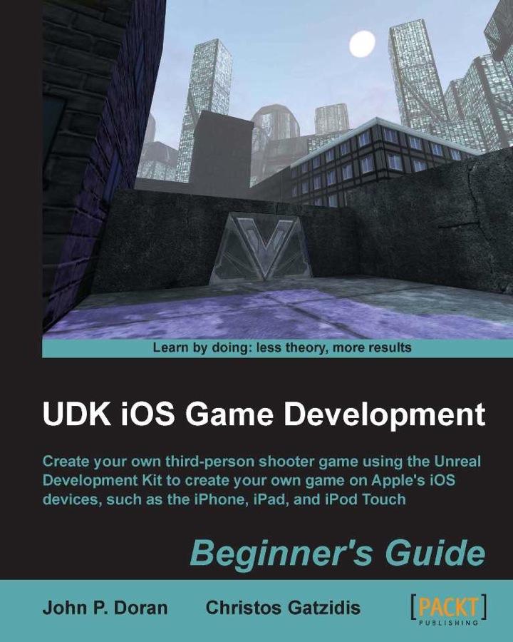 UDK iOS Game Development Beginner's Guide