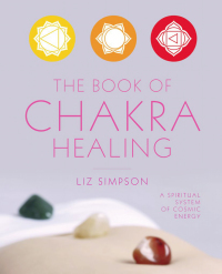 The Book of Chakra Healing              by             Liz (Simpson) Alexander