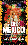 Oh Mexico!: Love and Adventure in Mexico City 9781857889208