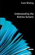 The Brahma Kumaris are a new spiritual tradition