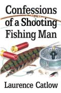 Confessions of a Shooting Fishing Man 9781906122744