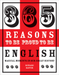 365 Reasons to be Proud to be English 9781909396937