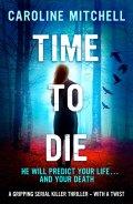 Time to Die 9781910751428
