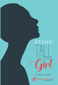 Stand Tall Little Girl              by             Hope Virgo
