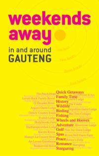 Weekends away in and around Gauteng              by             Diane Coetzer