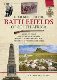 Field Guide to the Battlefields of South Africa              by             Nicki von der Heyde
