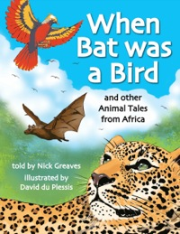 When Bat was a Bird              by             Nick Greaves