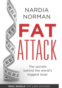 Fat Attack: The Secrets Behind the World's Biggest Loser - 'Real-World' Fat Loss Success              by             Norman Nardia