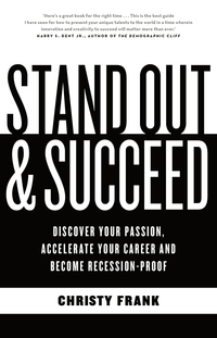 Stand Out and Succeed              by             Christy Frank