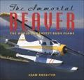 The Immortal Beaver 9781926685830