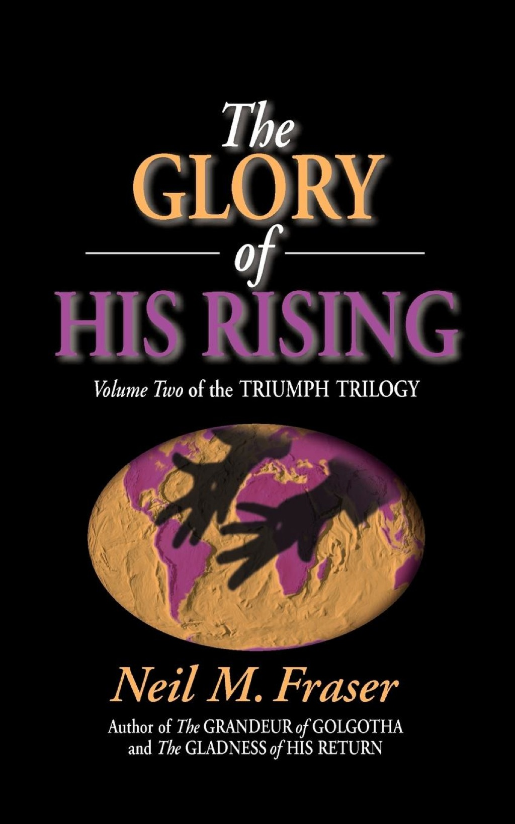 Glory of His Rising  The (Volume 2) (eBook)