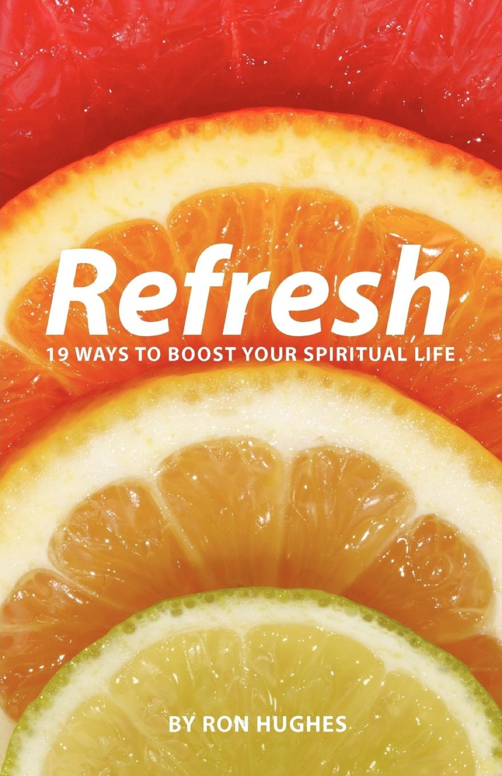 Refresh: 19 Ways to boost your Spiritual Life (eBook)