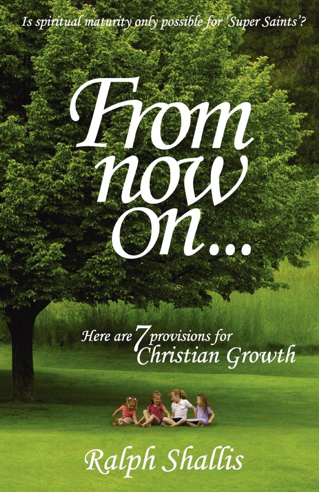 From Now On...7 Provisions for Christian Growth (eBook)