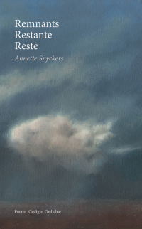 Remnants Restante Reste              by             Annette Snyckers