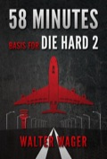 58 Minutes (Basis for the Film Die Hard 2) 9781935169031