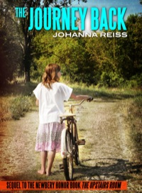The Journey Back: Sequel to the Newbery Honor Book The Upstairs Room              by             Johanna Reiss