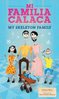 Mi Familia Calaca              by             Cynthia Weill