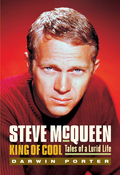 Steve McQueen, King of Cool: Tales of a Lurid Life 9781936003068