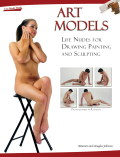 Art Models: Life Nudes for Drawing, Painting, and Sculpting 9781936801008