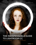 The Indispensable Guide to Lightroom CC 9781937538989
