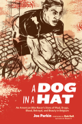 A Dog in a Hat: An American Bike Racer's Story of Mud, Drugs, Blood, Betrayal, and Beauty in Belgium 9781937716028