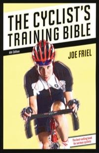 The Cyclist's Training Bible              by             Friel Joe