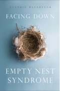 Facing Down Empty Nest Syndrome 9781939629159