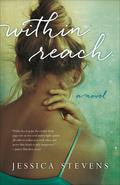 Within Reach: A Novel 9781940716688
