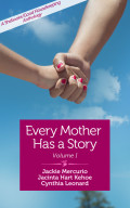 Every Mother Has a Story 9781940838298