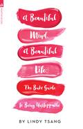 A Beautiful Mind, A Beautiful Life 9781945293566