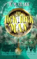 The Tick Tock Man 9781946700032